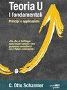Teoria U, i fondamentali. Principi e applicazioni