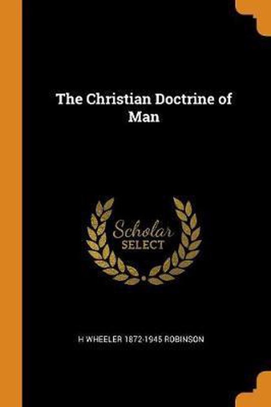 Boek cover The Christian Doctrine of Man van H Wheeler 1872-1945 Robinson (Paperback)