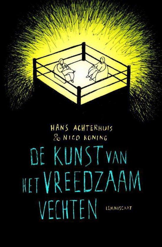 De kunst van het vreedzaam vechten - Hans Achterhuis  