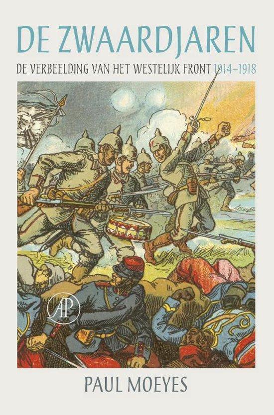De Zwaardjaren. De verbeelding van het westelijk front 1914-1918