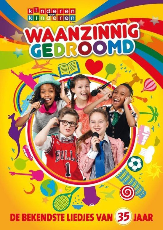 Boek cover Waanzinnig gedroomd. Kinderen voor Kinderen. De bekendste liedteksten van 35 jaar van Kinderen voor Kinderen (Hardcover)