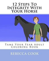 12 Steps to Integrity with Your Horse