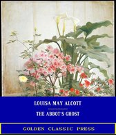 Boek cover The Abbots Ghost, or Maurice Trehernes Temptation: A Christmas Story van Louisa May Alcott