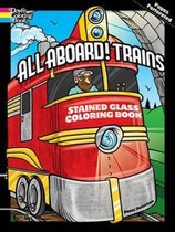 All Aboard! Trains Dover Stained Glass Coloring Book