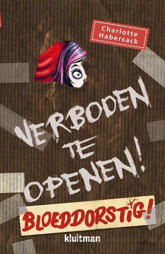 Verboden te openen - Bloeddorstig! - Charlotte Habersack |