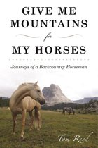 Give Me Mountains for My Horses