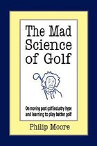 The Mad Science of Golf