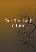 Our First Half Million