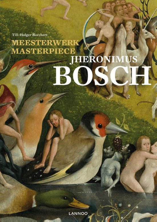 Meesterwerk/Masterpiece: Jheronimus Bosch - Till-Holger Borchert |