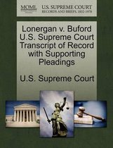 Lonergan V. Buford U.S. Supreme Court Transcript of Record with Supporting Pleadings