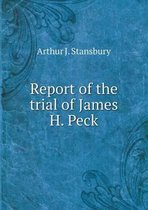 Report of the Trial of James H. Peck
