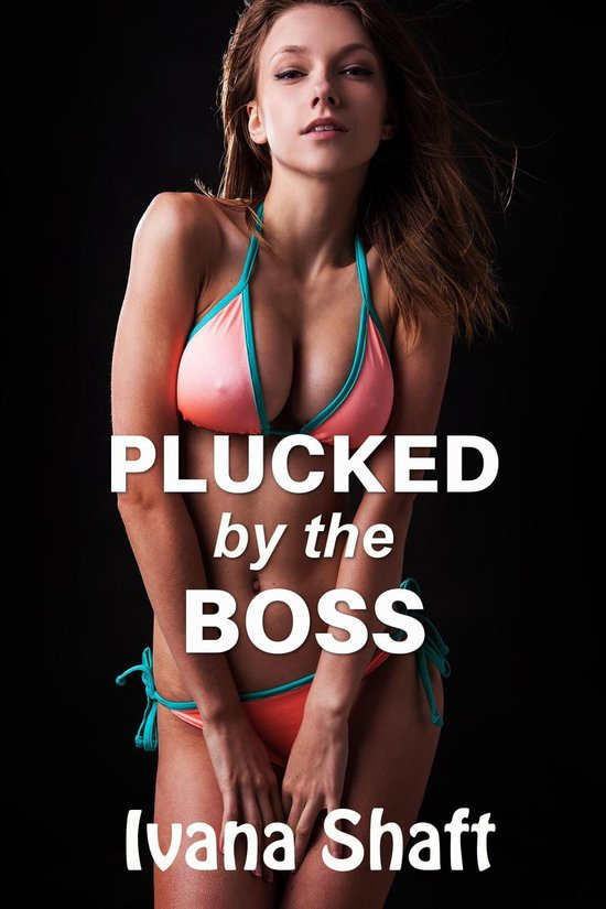 Plucked by the Boss