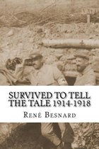 Survived to Tell the Tale 1914-1918