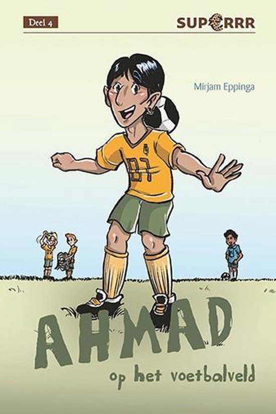 Superrr 4 - Ahmad op het voetbalveld - Mirjam Eppinga |