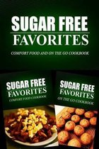 Sugar Free Favorites - Comfort Food and on the Go Cookbook
