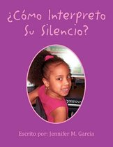 Como Interpreto Su Silencio?