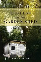 Legless in the Garden Shed
