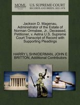 Jackson D. Magenau, Administrator of the Estate of Norman Ormsbee, JR., Deceased, Petitioner, V. Aetna U.S. Supreme Court Transcript of Record with Supporting Pleadings