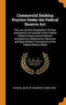 Commercial Banking Practice Under the Federal Reserve ACT
