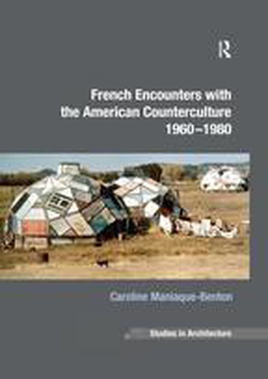 French Encounters with the American Counterculture 1960-1980