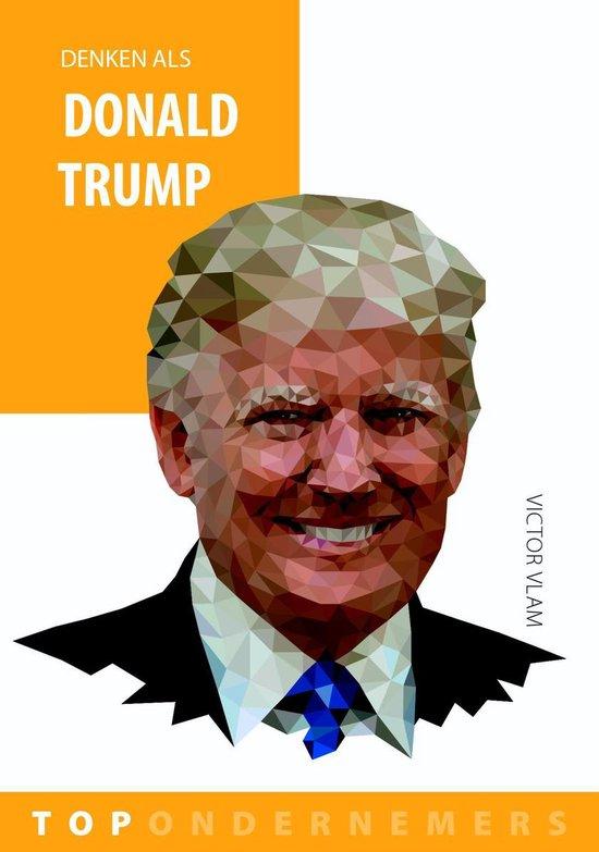 Topondernemers - Denken als Donald Trump - Victor Vlam |