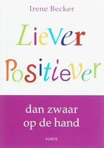Liever positiever