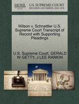 Wilson V. Schnettler U.S. Supreme Court Transcript of Record with Supporting Pleadings