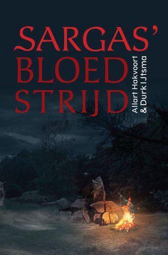 Sargas' bloedstrijd - Allart Hakvoort & Durk Ijtsma |
