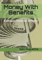 Money With Benefits