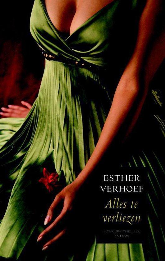 Alles te verliezen - Esther Verhoef |