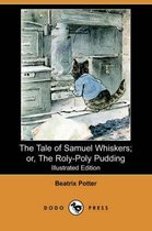 The Tale of Samuel Whiskers; Or, the Roly-Poly Pudding (Illustrated Edition) (Dodo Press)