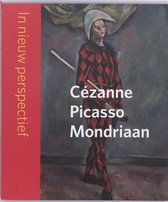 Cézanne - Picasso - Mondriaan