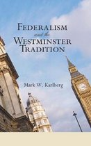 Federalism and the Westminster Tradition
