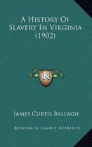 A History of Slavery in Virginia (1902)