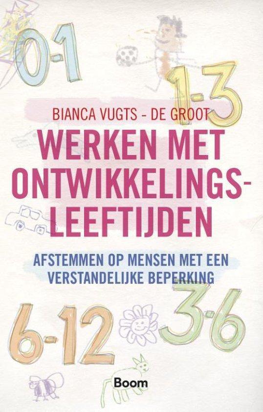 Werken met ontwikkelingsleeftijden - Bianca Vugts- de Groot |