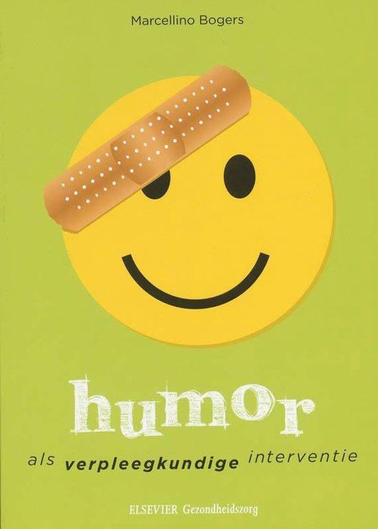 Humor Als Verpleegkundige Interventie - Marcellino Bogers |