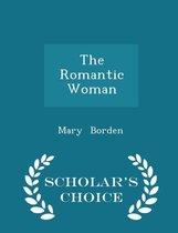 The Romantic Woman - Scholar's Choice Edition