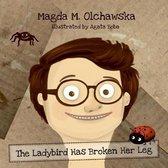 The Ladybird Has Broken Her Leg