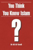 You Think You Know Islam?