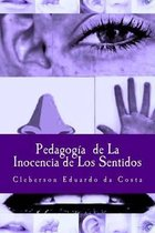 Pedagogia De la Inocencia de los Sentidos