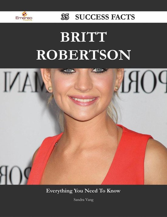 Britt Robertson 35 Success Facts - Everything you need to know about Britt Robertson