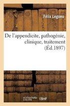 de l'Appendicite, Pathogenie, Clinique, Traitement