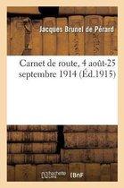 Carnet de Route, 4 Ao t-25 Septembre 1914