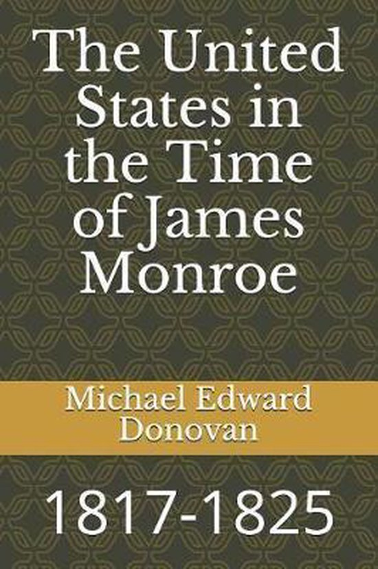 The United States in the Time of James Monroe