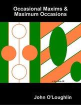 Occasional Maxims & Maximum Occasions