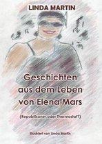Geschichten aus dem Leben von Elena Mars