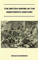 The British Empire In The Nineteenth Century - Its Progress And Expansion At Home And Abroad - Comprising A Description And History Of The British Colonies And Dependencies - Vol II