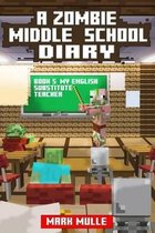 A Zombie Middle School Diary (Book 5)