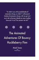 The Animated Adventures of Bouncy Huckleberry Finn