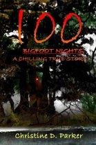 100 Bigfoot Nights: A Chilling True Story
